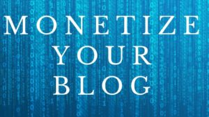 Blog Monetization Methods